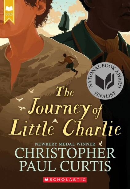 The Journey of Little Charlie (Scholastic Gold) by Christopher Paul Curtis