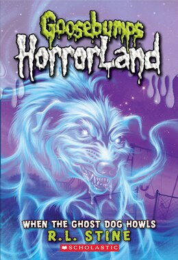 Book Goosebumps HorrorLand #13: When the Ghost Dog Howls by R L Stine