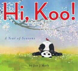 Book Hi, Koo!: A Year of Seasons by Jon J Muth