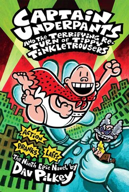 Book Captain Underpants and the Terrifying Return of Tippy Tinkletrousers: The Ninth Epic Novel by Dav Pilkey