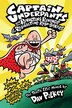 Captain Underpants and the Revolting Revenge of the Radioactive Robo-Boxers: The Tenth Epic Novel by Dav Pilkey