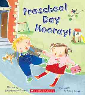 Preschool Day Hooray by Linda Leopold Strauss