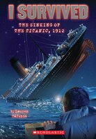 I Survived #1: I Survived the Sinking of the Titanic, 1912