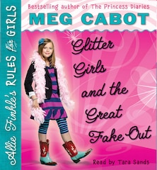 Glitter Girls and the Great Fake Out (Allie Finkle's Rules for Girls #5): GLITTER GIRLS AND THE…