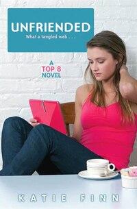 Unfriended: A Top 8 Novel