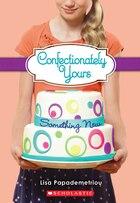 Confectionately Yours #4: Something New