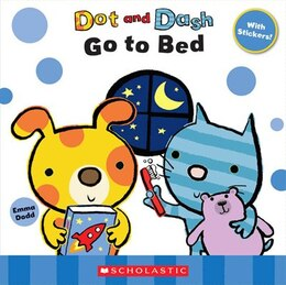 Book Dot and Dash: Go to Bed by Emma Dodd