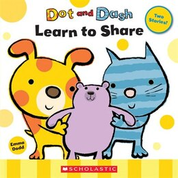 Book Dot and Dash Learn to Share by Emma Dodd