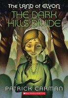 The Dark Hills Divide: The Land of Elyon Book 1