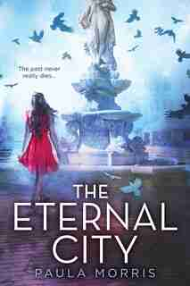 The Eternal City by Paula Morris