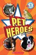 Scholastic Reader: Pet Heroes: Level 3 by Nicole Corse