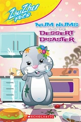 Zhu Zhu Pets Reader: Num Nums and the Dessert Disaster