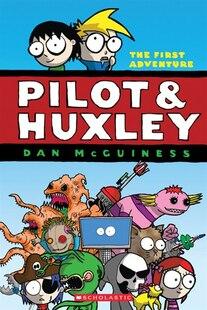 Pilot & Huxley #1: The First Adventure