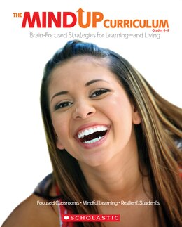 Book The MindUP Curriculum: Grades 6-8: Brain-Focused Strategies for Learning-and Living by * The Hawn Foundation