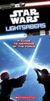 Star Wars: Lightsabers: A Guide to Weapons of the Force by Scholastic Inc