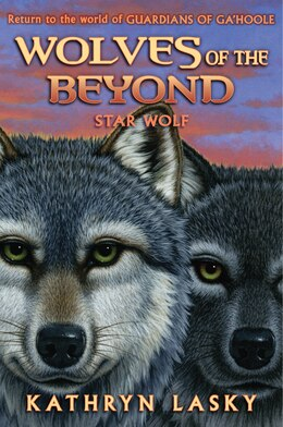 Book Wolves of the Beyond #6: Star Wolf by Kathryn Lasky