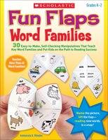 Fun Flaps: Word Families: 30+ Easy-to-Make, Self-Checking Manipulatives That Teach Key Word…