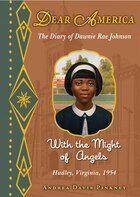 Dear America: With the Might of Angels: The Diary of Dawnie Rae Johnson, Hadley, Virginia, 1954