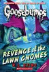 Goosebumps: Revenge of the Lawn Gnomes by R L Stine
