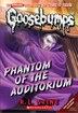 Goosebumps: Phantom of the Auditorium by R L Stine