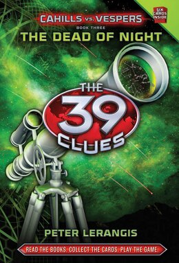 Book The 39 Clues: Cahills vs. Vespers Book Three: The Dead of Night by Peter Lerangis