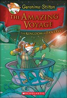 Geronimo Stilton and the Kingdom of Fantasy #3: The Amazing Voyage: The Third Adventure in the…