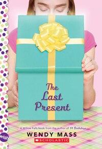 The Last Present: A Wish Novel