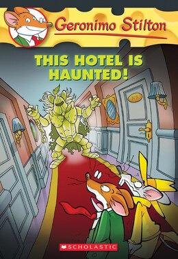 Book Geronimo Stilton #50: This Hotel is Haunted! by Geronimo Stilton