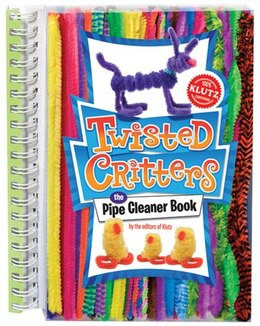 Book Twisted Critters: The Pipe Cleaner Book by Eva Klutz