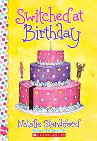 Switched at Birthday: A Wish Novel