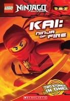 Kai, Ninja Of Fire (lego Ninjago: Chapter Book): Ninja Of Fire