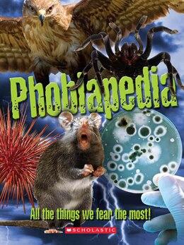 Book Phobiapedia by Joel Levy