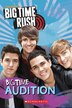 BIg Time Rush Reader: Big Time Audition by Scholastic Inc