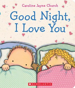 Book Good Night, I Love You by Caroline Jayne Church