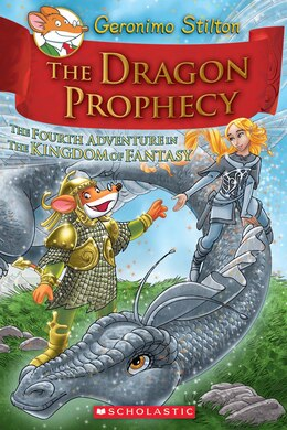 Book Geronimo Stilton and the Kingdom of Fantasy #4: The Dragon Prophecy by Geronimo Stilton