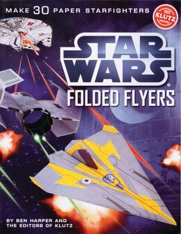 Book Star Wars Folded Flyers: Make 30 Paper Starfighters by Ben Harper