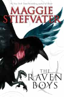 The Raven Boys (the Raven Cycle, Book 1): Book 1 of The Raven Cycle by Maggie Stiefvater