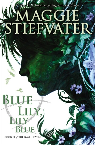 Blue Lily, Lily Blue (the Raven Cycle, Book 3): Book 3 of The Raven Cycle by Maggie Stiefvater
