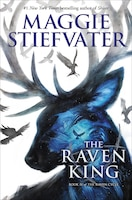 The Raven King (the Raven Cycle, Book 4): Book 4 of The Raven Cycle