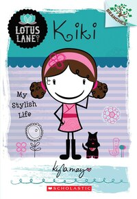 Lotus Lane #1: Kiki: My Stylish Life (A Branches Book): A Branches Book