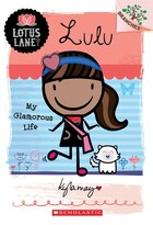 Lotus Lane #3: Lulu: My Glamorous Life (A Branches Book): A Branches Book