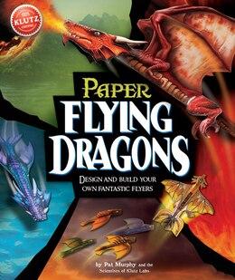 Book Paper Flying Dragons: Make 12 Dragons & Send Them Soaring by Pat Murphy
