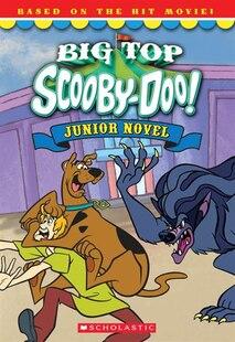 Scooby-Doo Movie Tie-in Junior Novel: Big-Top Scooby-Doo