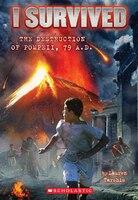 I Survived #10: I Survived the Destruction of Pompeii, 79 A.D.