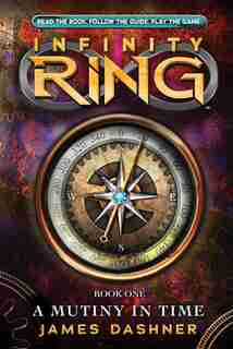 Infinity Ring Book 1: A Mutiny in Time (Library Audio) by James Dashner