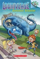 Looniverse #3: Dinosaur Disaster (A Branches Book): A Branches Book