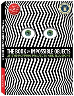 Book The Book of Impossible Objects: 25 Eye-Popping Projects to Make, See & Do by Pat Murphy