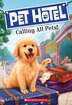Pet Hotel #1: Calling All Pets! by Kate Finch