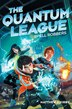 The Quantum League #1: Spell Robbers by Matthew J Kirby