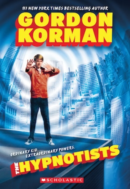 Book The Hypnotists: Book 1 by Gordon Korman